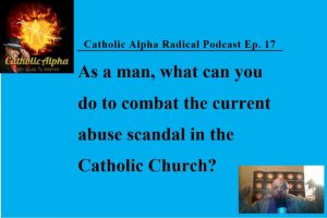 Catholic Spiritual Warfare -Listen to the Catholic Alpha Radical Podcas