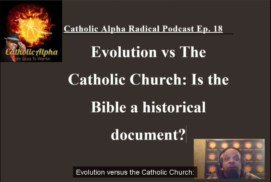 evolution vs catholic church: Listen to the Catholic Alpha Radical Podcast to find now!