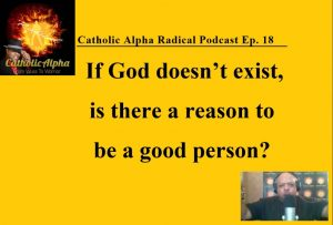 evolution vs the Catholic Church: Listen To The Catholic Alpha Radical Podcast