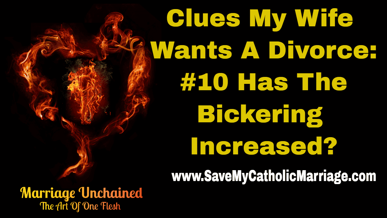 Catholic Alpha Radical Podcast clues my wife wants a divorce has the bickering increased