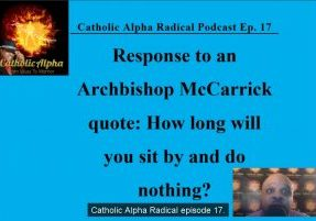 McCarrick: Listen to the Catholic Alpha Radical Podcast Now!