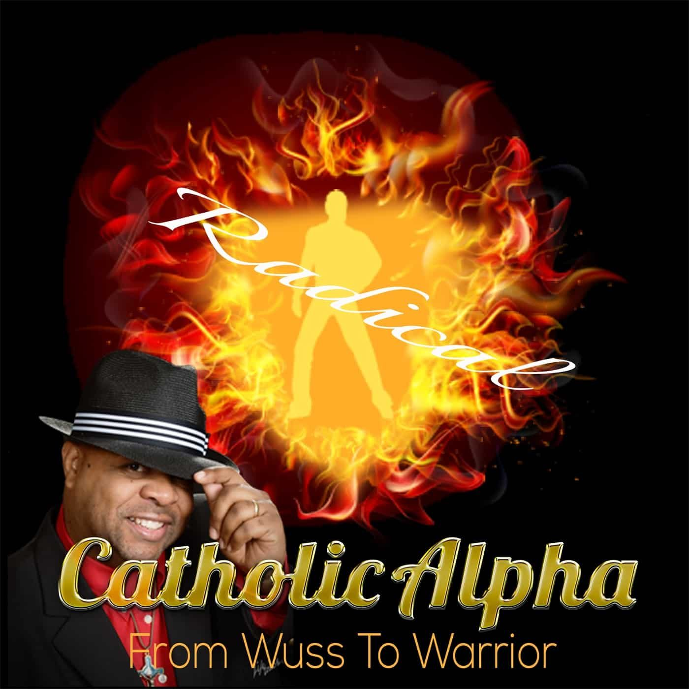 catholic-alpha-radical-podcast-marriage-problems-Jerry Jacobs Jr.